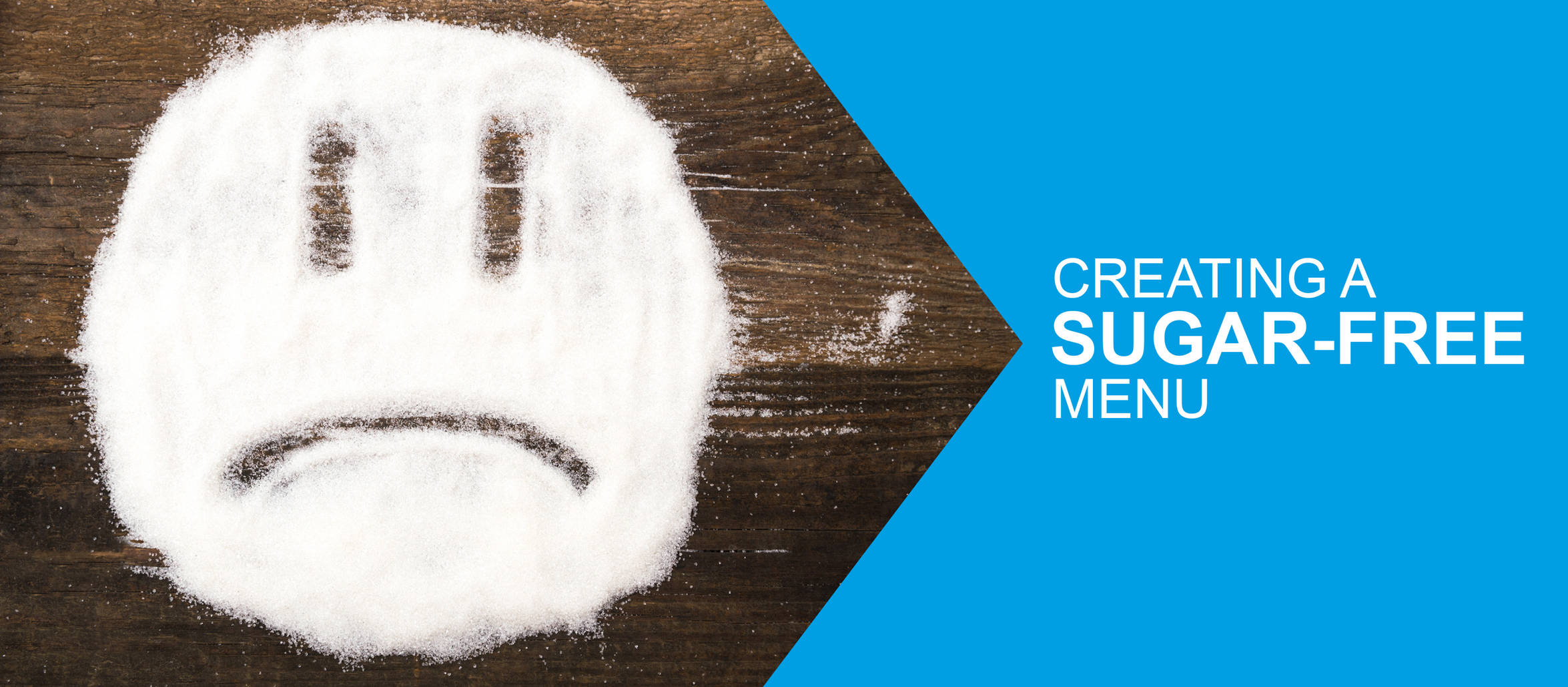 "A sad emoji face created with granulated sugar overlayed with the title "" Creating a sugar-free menu"""