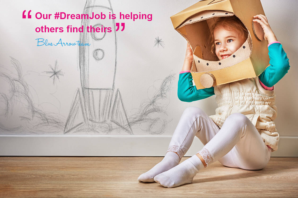 """Our #DreamJob is helping others find theirs"" - Blue Arrow Team"